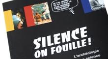 Silence, on fouille ! L'archéologie entre science et fiction vignette